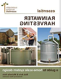 Essential Rainwater Harvesting: A Guide to Home-Scale System